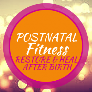 Postnatal fitness Restore and Heal after birth. SPECIALIST TRAINING FOR BEFORE, DURING AND AFTER PREGNANCY Glossop Personal Training