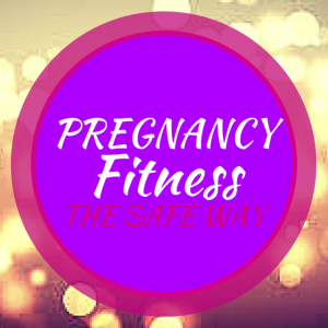 Pregnancy Fitness The Safe Way. SPECIALIST TRAINING FOR BEFORE, DURING AND AFTER PREGNANCY Glossop Personal Training
